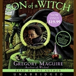Son of a Witch Unabridged CD by Gregory Maguire 80-906213